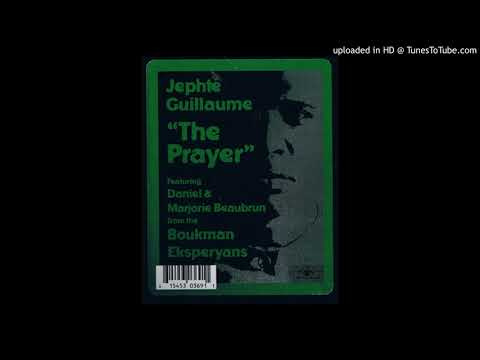 Jephte Guillaume - The Prayer (Priye-a) (Tet Kale Beats)
