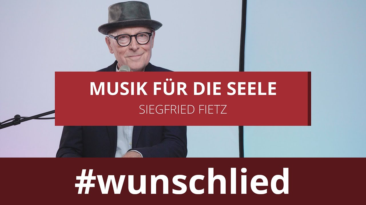 Siegfried Fietz singt 'Musik für die Seele' #wunschlied