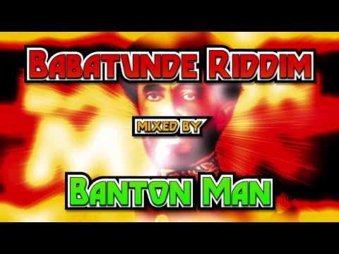Babatunde Riddim mixed by Banton Man