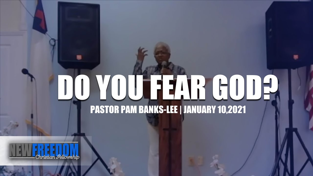 Do You Fear God | Pastor Pam-Banks Lee | Jan 10 Worship Service