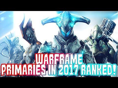 Warframe: Primaries in 2017 | Weapons in 2017 Part 1