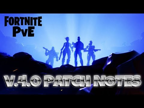 FORTNITE PvE : UPDATE ~ V.4.0 PATCH NOTES   Save The World