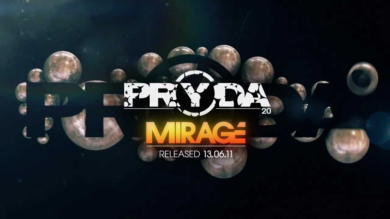 Pryda Mirage Out Now Official Youtube