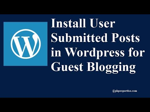 How to Add Guest Post Form in Wordpress | Guest Blogging | phpexpertise.com
