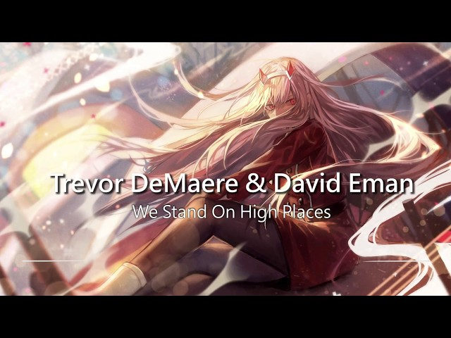 World's Most Emotional Music: We Stand On High Places by Trevor DeMaere & David Eman