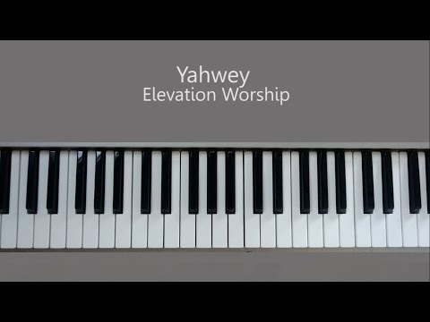Yahweh - Elevation Worship Piano Tutorial and Chords