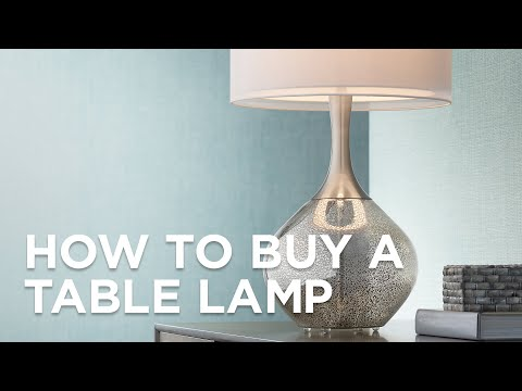 How To Buy A Table Lamp -Buying Guide -Lamps Plus