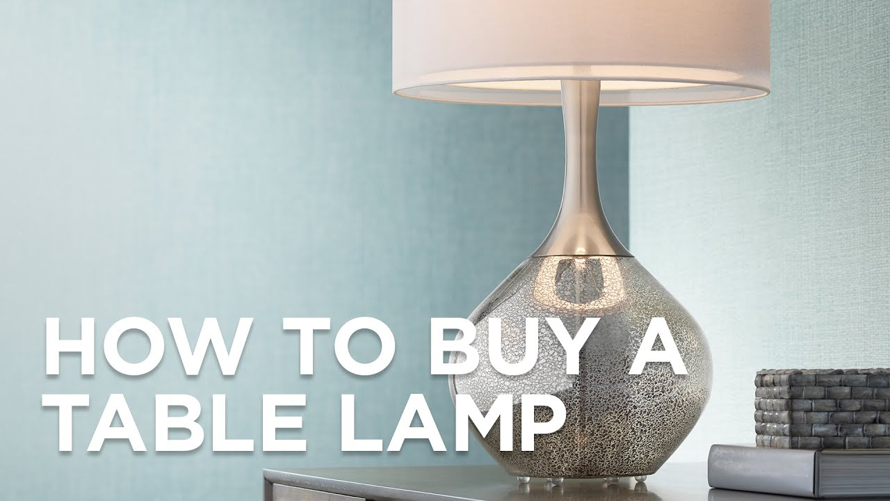 How to buy a table lamp buying guide lamps plus youtube how to buy a table lamp buying guide lamps plus aloadofball Images