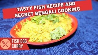 Fish Eggs Curry Recipe | Rohu Fish Egg Spicy Curry | Macher Dimer Borar Tarkari
