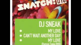 SNATCH 018 DJ SNEAK - My Love (+ Ramon Tapia Rmx) / Can