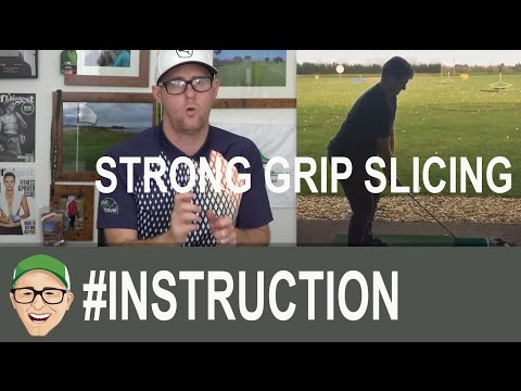 Strong Grip Slice Swing Lesson