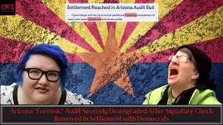 """Arizona """"Forensic"""" Audit Severely Downgraded After Signature Check Removed In Democrat Settlement"""
