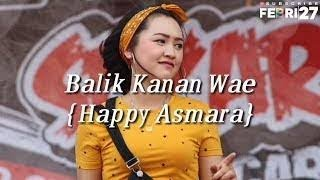 Download DJ BALIK KANAN WAE - HAPPY ASMARA (SLOW REMIX )