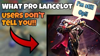 What Pro Lancelot Users don't tell you!! MOBILE LEGENDS