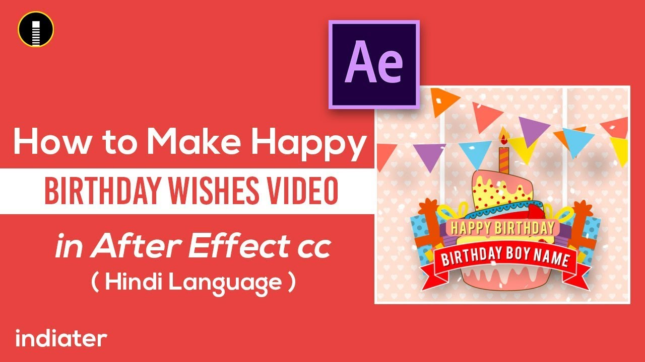 How To Make Happy Birthday Wishes Greeting Video In After Effect Cc Hindi Language