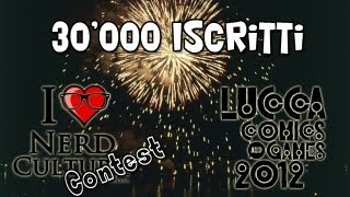 30'000 Iscritti! + Lucca Comics + 1° Contest Nerd Cultura