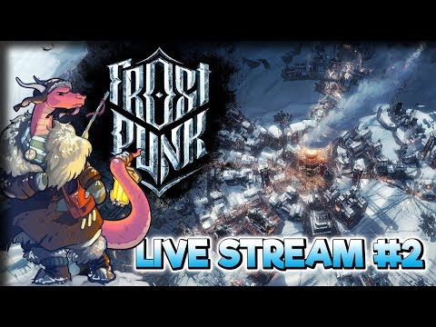 Engineers & Explorers  – Frostpunk Gameplay – Live Stream Part 2