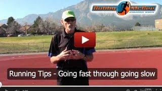 How to Become a Fast Runner: Going Fast Through Going Slow