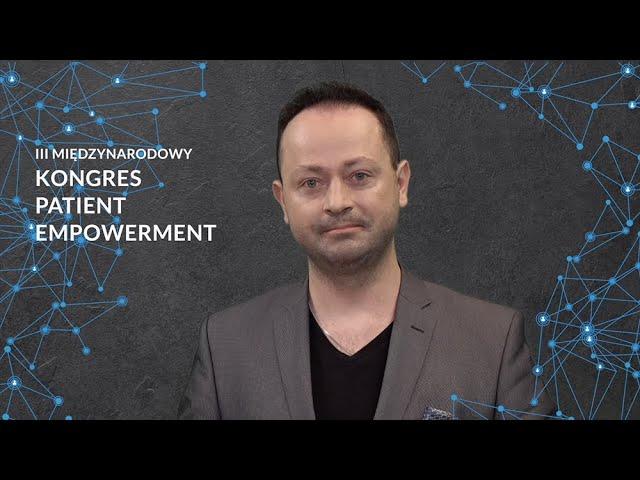 Szymon Chrostowski zaprasza na Kongres Patient Empowerment