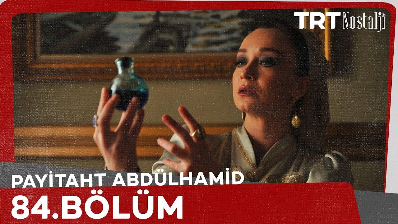 Payitaht Abdülhamid 84.Bölüm izle