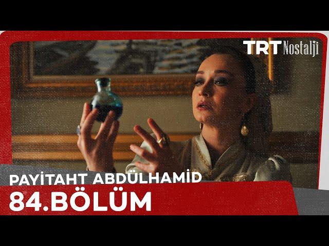 Payitaht Abdülhamid 84. Bölüm