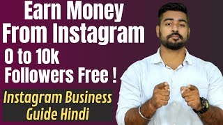 How to Earn Money from Instagram App India | 0 to 10k Followers in One Month | Instagram Business