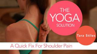Quick Fix for Shoulder Pain | The Yoga Solution With Tara Stiles