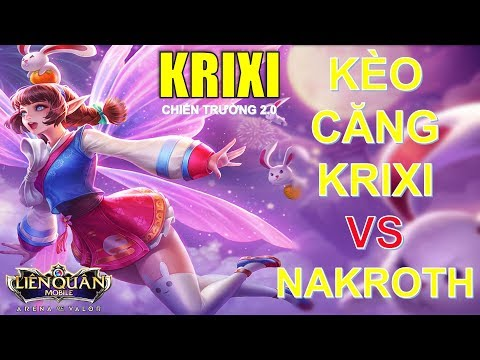 Cực căng KRIXI vs NAKROTH trong rank cao thủ và cái kết...Krixi Chiến trường 2.0 Arena of Valor