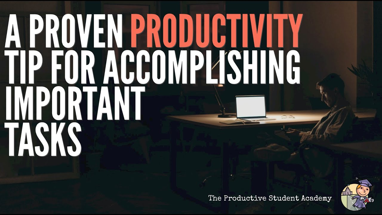A Proven Productivity Tip for Accomplishing Important Tasks.