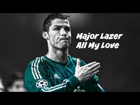 Cristiano Ronaldo - Major Lazer  All My Love - HD