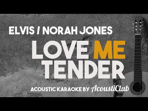 Elvis Norah Jones  Love Me Tender Acoustic Karaoke