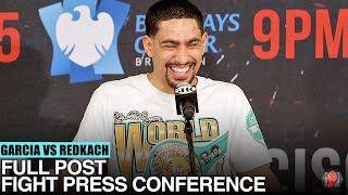 DANNY GARCIA'S FULL POST FIGHT PRESS CONFERENCE VS IVAN REDKACH