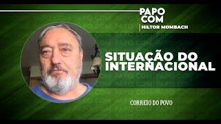Papo com Hiltor Mombach: Situação do Internacional