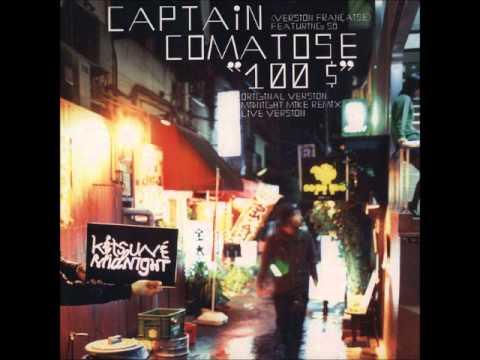 Captain Comatose - 100$( version fran?ise)