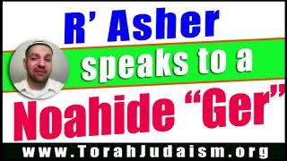 R' Asher speaks with a Noahide