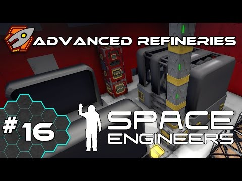 Space Engineers - Advanced Refineries - Episode 16