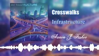 Crosswalks | Infrastructure | Aaron J. Fisher