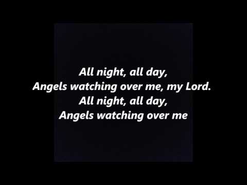 ALL NIGHT, ALL DAY, ANGELS WATCHING OVER ME, words lyrics, Spiritual, Lullaby