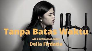 Della Firdatia - Tanpa Batas Waktu - Ade Govinda Feat. Fadly Cover  Mp3