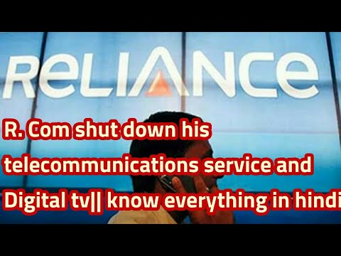 reliance communication shut down his telecom and digital tv || know  everything in hindi||