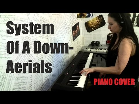 System Of A Down - Aerials (PIANO COVER)
