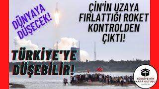 Çin 'in Uzaya Fırlattığı Roket Kontrolden Çıktı! Dünyaya Düşebilir! Türkiye 'ye Düşme Olasılığı Var!