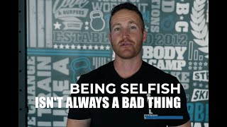 Being SELFISH Isn't Always A Bad Thing | Fitness Motivation