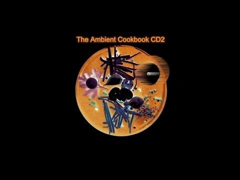 The Ambient Cookbook [CD2] [full album]