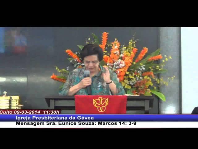 Marcos 14.3-9 - Sra. Eunice, Dia Internacional da Mulher (09.03.2014, manhã, IPGávea)