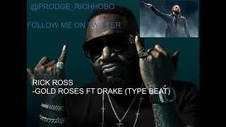 Rick Ross - Gold Roses ft Drake (Type Beat)