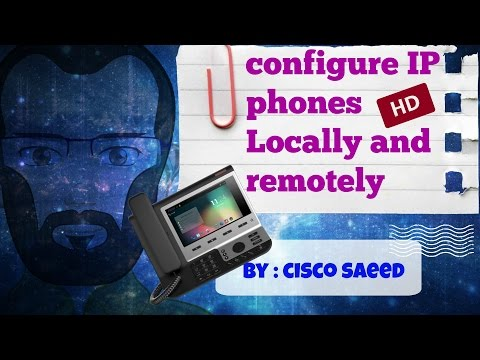 How to configure IP phones Locally and remotely (VoIP) HD