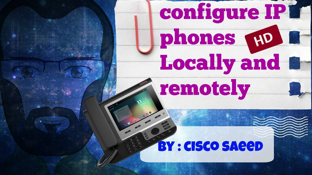 How to configure IP phones Locally and remotely (VoIP) HD -CCIE
