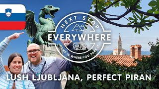 Lush Ljubljana, Perfect Piran - Slovenia's Capital And Coast | Next Stop Everywhere