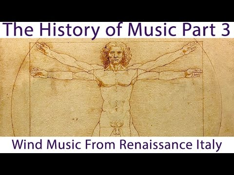 History of Music #3: Wind Music From Renaissance Italy